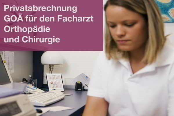 Privatabrechnung GOÄ für den Facharzt (Orthopädie und Chirurgie)